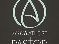 Your Atheist Pastor Luke King